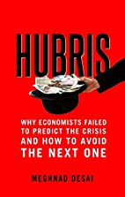 Hubris: Why Economists Failed to Predict the…