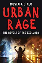 Urban Rage: The Revolt of the Excluded by…