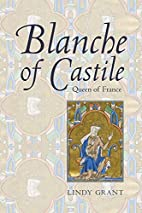 Blanche of Castile, Queen of France by Lindy…