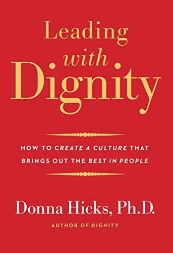 leading-with-dignity-how-to-create-a-culture-that-brings-out-the-best-in-people