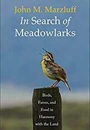 In Search of Meadowlarks: Birds, Farms, and…