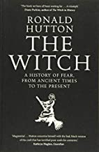 The witch : a history of fear, from ancient…