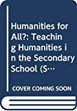 Clarke, John: Humanities for All?: Teaching Humanities in the Secondary School (Special Needs in Ordinary Schools)