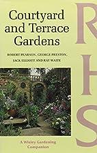 Courtyard and Terrace Gardens by Robert…