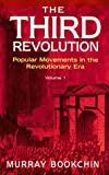 Murray Bookchin: The Third Revolution - Volume 1: Popular Movements in the Revolutionary Era