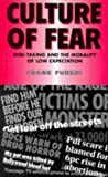 Furedi, Frank: Culture Of Fear: Risk-Taking And The Morality Of Low Expectation
