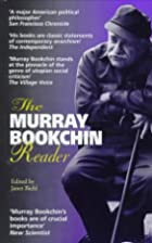 The Murray Bookchin Reader by Murray…