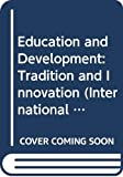 Sohan Modgil: Education and Development: Tradition and Innovation (International Debates)