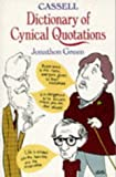 Green, Jonathon: Cassell Dictionary of Cynical Quotations
