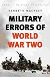 Macksey, Kenneth: Military Errors of World War Two (Cassell Military Paperbacks)