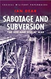 Dear, Ian: Sabotage and Subversion: The Soe and Oss at War
