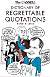 Milsted, David: The Cassell Dictionary of Regrettable Quotations
