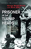 Adkin, Mark: Prisoner of the Turnip Heads: The Fall of Hong Kong and the Imprisonment by the Japanese