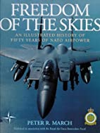 Freedom of the Skies: An Illustrated History…