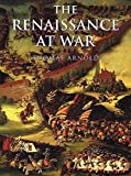 Keegan, John: The Renaissance at War
