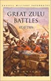 Knight, Ian: Great Zulu Battles 1838-1906