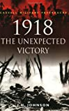 Johnson, J.H.: 1918: The Unexpected Victory
