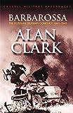 Clark, Alan: Barbarossa: The Russian-German Conflict, 1941-45