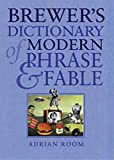 Brewer, Ebenezer Cobham: Brewer&#39;s Dictionary of Modern Phrase &amp; Fable