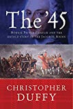Duffy, Christopher: The &#39;45 : Bonnie Prince Charlie and the Untold Story of the Jacobite Rising