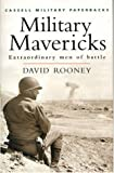 Rooney, David: Military Mavericks: Extraordinary Men of Battle