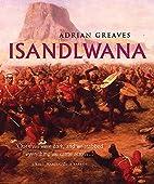 Isandlwana by Adrian Greaves