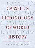 Williams, Hywel: Cassell&#39;s Chronology Of World History: Dates, Events And Ideas That Made History