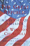 Winston S. Churchill: Great Republic: A History of America