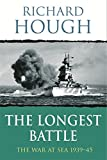 Hough, Richard: The Longest Battle: The War at Sea 1939-45