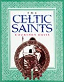 Davis, Courtney: The Celtic Saints
