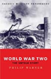Warner, Philip: World War Two: The Untold Story (Cassell Military Paperbacks)