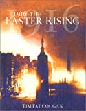Coogan, Tim Pat: 1916 : The Easter Rising
