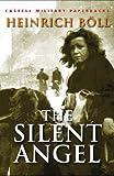 Boll, Heinrich: The Silent Angel