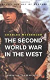 Messenger, Charles: The Second World War in the West