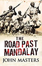 The Road Past Mandalay by John Masters