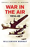 Murray, Williamson: War in the Air 1914-45