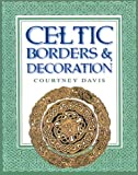 Davis, Courtney: Celtic Borders and Decoration