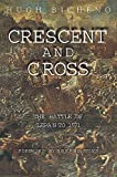 Bicheno, Hugh: Crescent and Cross: The Battle of Lepanto 1571