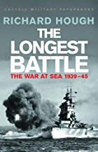 The Longest Battle: The War at Sea,&hellip;