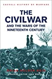 Keegan, John: The American Civil War and the Wars of the Nineteenth Century