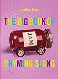 Green, Jonathon: The Big Book of Rhyming Slang (Big Books Series)
