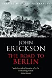 Erickson, John: The Road to Berlin