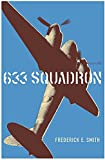 Frederick E. Smith: 633 Squadron: The Winged Legend of World War II (Cassell Military Paperbacks)