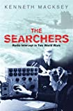 Macksey, Kenneth: The Searchers: Radio Intercept in Two World Wars (Cassell Military Paperbacks)