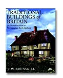 Brunskill, R. W.: Traditional Buildings of Britain : An Introduction to Vernacular Architecture and Its Revival