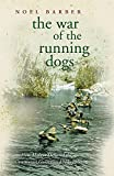 Donovan, David: The War Of The Running Dogs: How Malaya Defeated the Communist Guerrillas 1948-60