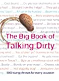 Green, Jonathon: The Big Book of Talking Dirty: 5000 Slang Phrases for Every Occasion