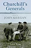 Keegan, John: Churchill&#39;s Generals