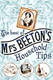 Beeton, Isabella: The Best of Mrs Beeton&#39;s Household Tips
