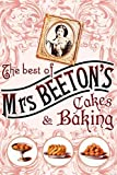 Beeton, Isabella: The Best of Mrs Beeton&#39;s Cakes and Baking